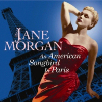 JANE MORGAN - AN AMERICAN SONGBIRD IN PARIS (SEPIA 1098)