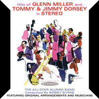 Hits of Glenn Miller and Tommy & Jimmy Dorsey in STEREO (SEPIA 1160)