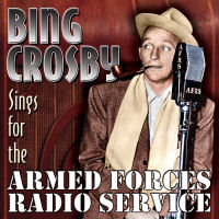 BING CROSBY SINGS FOR THE ARMED FORCES RADIO SERVICE (SEPIA 1242)