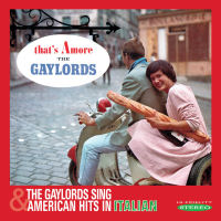 THE GAYLORDS - THAT'S AMORE / THE GAYLORDS SING AMERICAN HITS IN ITALIAN (SEPIA 1292)