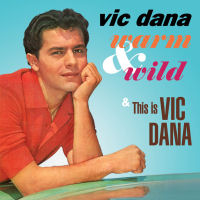 VIC DANA: WARM & WILD / THIS IS VIC DANA (SEPIA 1296)