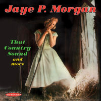 JAYE P. MORGAN - THAT COUNTRY SOUND and more (SEPIA 1303)