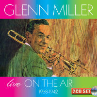 GLENN MILLER: LIVE ON THE AIR 1938-1942 � (SEPIA 1316)