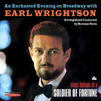 AN ENCHANTED EVENING ON BROADWAY WITH EARL WRIGHTSON / BALLADS OF A SOLDIER OF FORTUNE (SEPIA 1332)