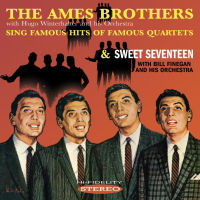 THE AMES BROTHERS SING FAMOUS HITS OF FAMOUS QUARTETS / SWEET SEVENTEEN (SEPIA 1340)